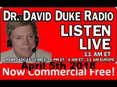 Dr. David Duke Radio Show (April 5th 2018)