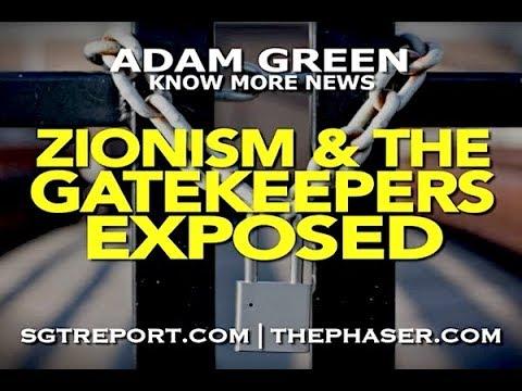 Zionism & The Gatekeepers EXPOSED -- Adam Green