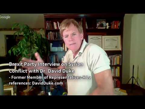 Brexit Party Interview on Syrian Conflict with Dr. David Duke