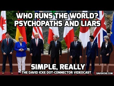 Who Runs The World? Psychopaths and Liars -  Simple Really - The David Icke Dot-Connector Videocast