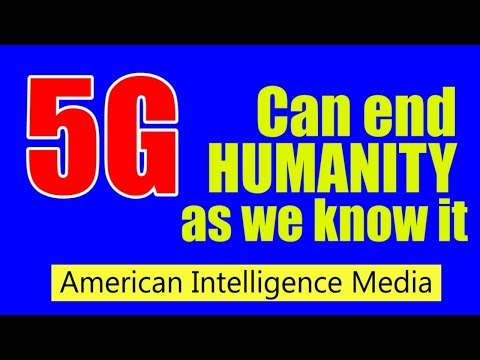 5G can end humanity as we know it