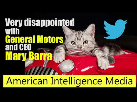 General Motors Disses America plus Mueller Continues the Witch Hunt