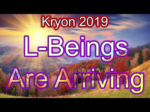 Kryon 2019 - Light Beings Are Arriving