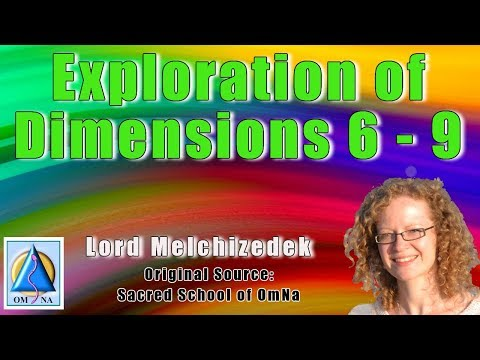Exploration of Dimensions 6 9 by Lord Melchizedek
