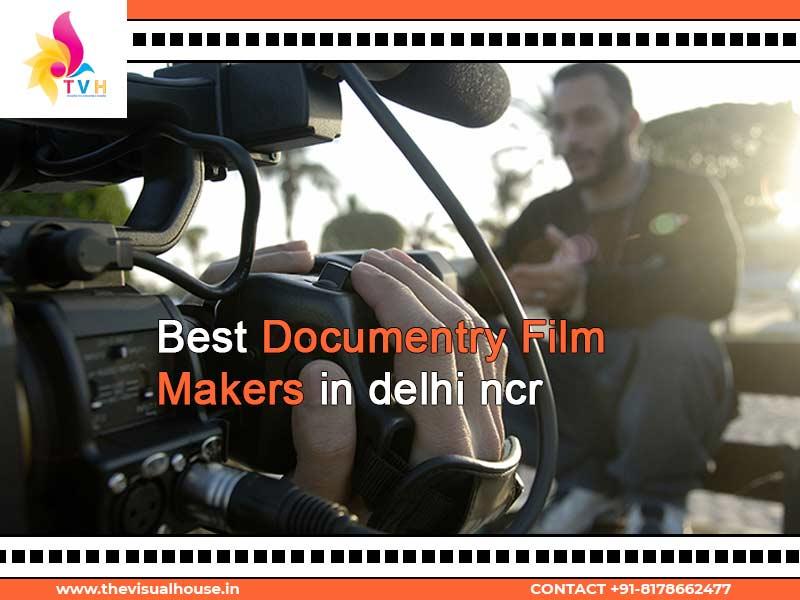 Best Documentary Film Makers in Delhi NCR, India Documentary Video Maker