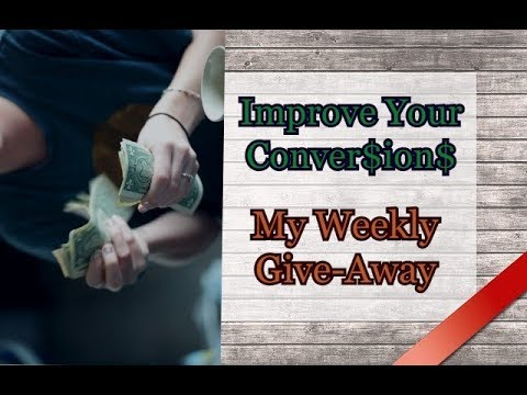 Improve Your Conversions ~ My Weekly Give Away