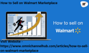 All you'll need to understand about How to Sell on Walmart Marketplace