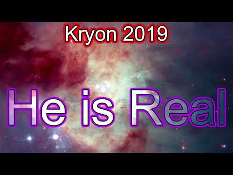 Kryon 2019 - He is real