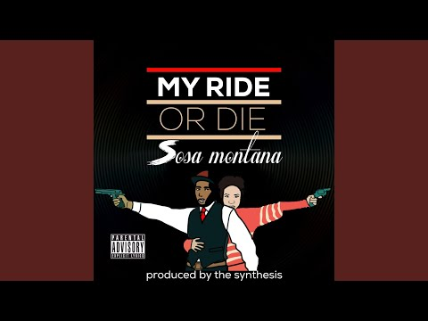 Sosa Montana - My Ride Or Die ( Hip Hop )