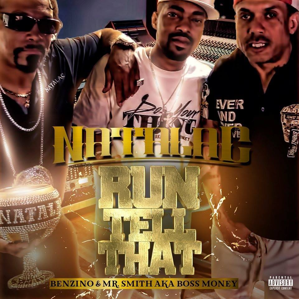 Natalac - Run Tell That ft. Benzino & Mr Smith aka Boss Money