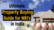 Property Buying Guide for NRI's in India
