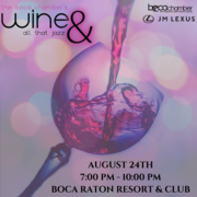 Boca Chamber's Wine and All That Jazz