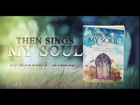 Then Sings My Soul by Doreen L. Hatton Book Trailer