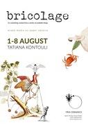 "Tatiana Kontouli Exhibition ""bricolage"""""