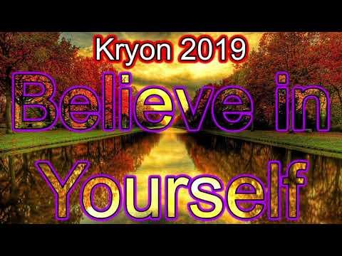 Kryon 2019 - Believe in yourself