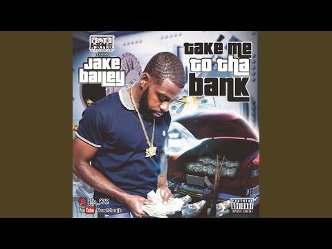 """Jake J.B. Bailey - """"Take Me to Tha Bank"""""""