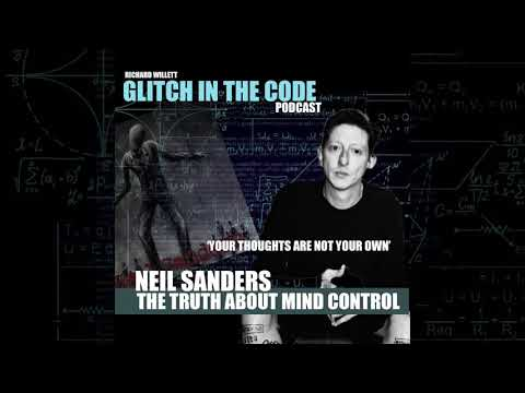 GLITCH IN THE CODE - NEIL SANDERS ( THE TRUTH ABOUT MIND CONTROL)