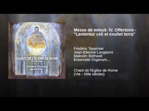 "Messe de minuit: IV. Offertoire - ""Lententur celi et exultet terra"""