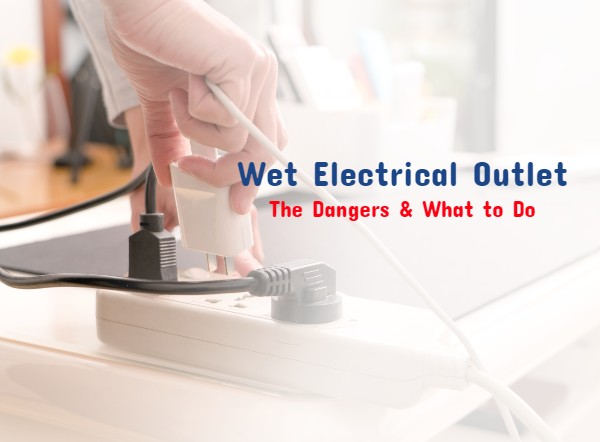 Can Water In An Electrical Outlet Cause A Fire