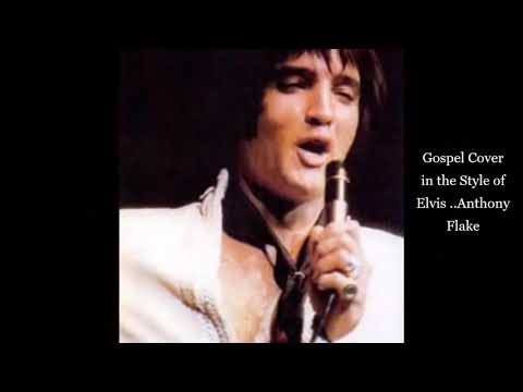 Gospel cover in the Style of Elvis...Anthony Flake
