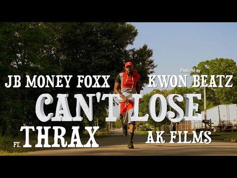 "JB Money Foxx ""Can't Lose"" ft. Thrax [Official Video]"