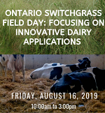 Ontario Switchgrass Field Day: Focusing on Innovative Dairy Applications