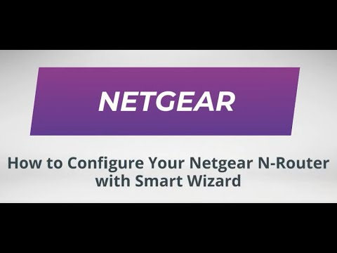 How To Configure Your Netgear N-Router with Smart Wizard