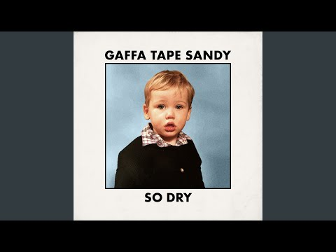 NEW RELEASE (9-8-2019) : Gaffa Tape Sandy - So Dry