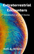 Extraterrestrial Encounters: A Collection of Sci-Fi Stories