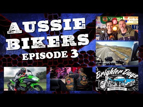 AUSSIE BIKERS // Brighter Days Festival // Episode 03
