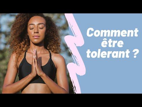 Comment être plus tolérant?