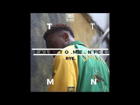 RYE. - T.T.M.N (Talk To Me Nice)