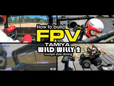 How to build FPV on Tamiya WILD WILLY 2 - cockpit style drone driving