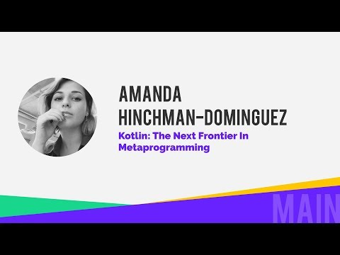 Amanda Hinchman-Dominguez - Kotlin: The Next Frontier in Metaprogramming