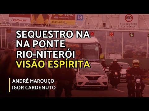 SEQUESTRO PONTE RIO NITERÓI - Visão Espírita