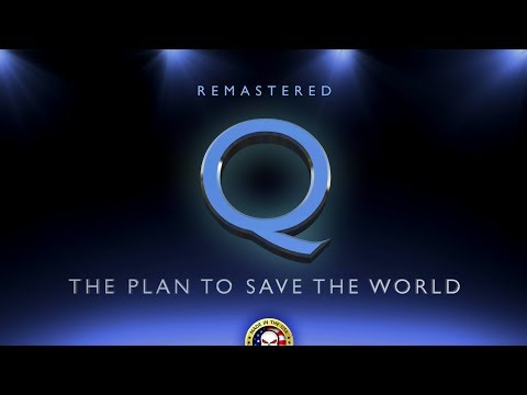 Q - The Plan To Save The World!!!