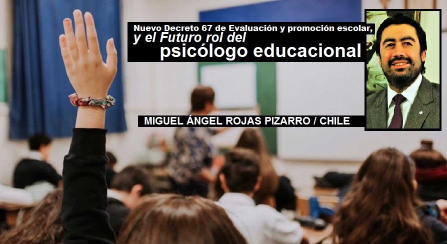 Nuevo Decreto 67 de Evaluación y promoción escolar y el Futuro rol del psicólogo educacional / OPINIÓN
