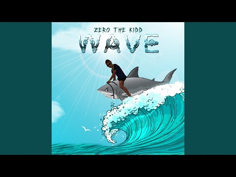 Zero The Kidd - Wave