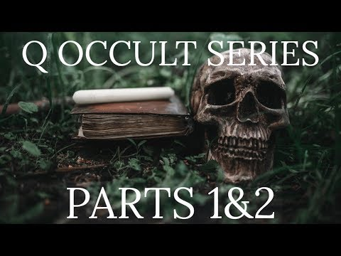 Q -SerialBrain2: Q Occult Series - Part 1&2