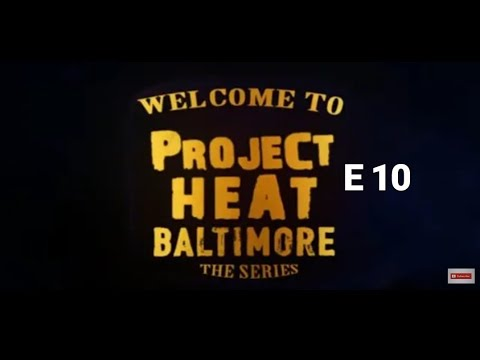 Project Heat Baltimore | Episode 10 Finale (Webseries)