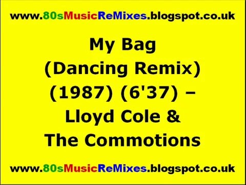 My Bag (Dancing Remix) - Lloyd Cole & The Commotions | 80s Club Mixes | 80s Club Music | 80s Dance