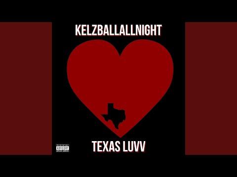 """Kelzballallnight - """"Texas Luvv"""""""
