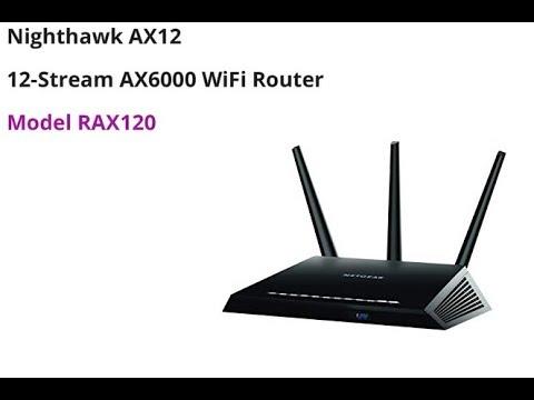 Nighthawk AX12 12-Steam AX6000 WiFi Router Model RAX120 Setup