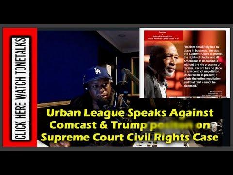 Urban League Speaks Against Comcast & Trump position on Supreme Court Civil Rights Case