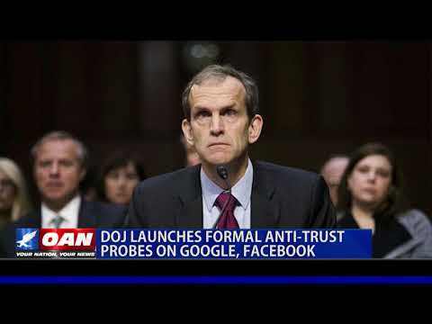DOJ launches formal anti-trust probes on Google, Facebook