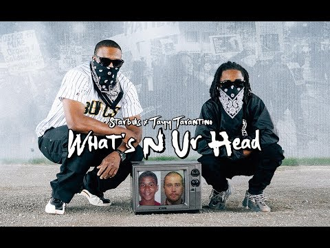 Starbuks Ft. Tayy Tarantino - What's N Ur Head (2019 Official Music Video)