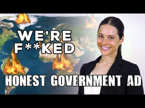 Honest Government Ad | We're F**ked