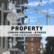 PROPERTY: London Housing - A Farce