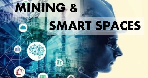 Mining and Smart Spaces: The Next Evolution