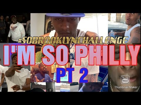 I'M SO PHILLY FREESTYLE COMPILATION 2 #SoBrooklynChallenge